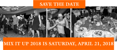 SAVE THE DATE: Mix It Up 2018 is April 21st